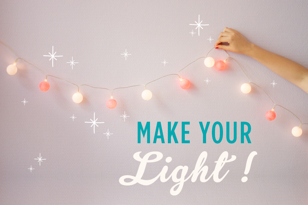 Make your light !