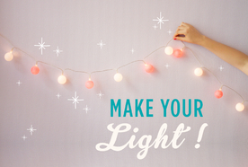 Make your light!